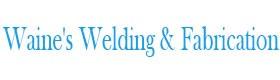 Waine's Welding & Fabrication